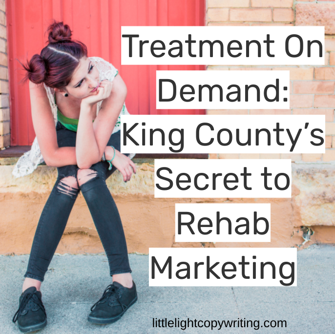treatment on demand king county secret to rehab marketing.png