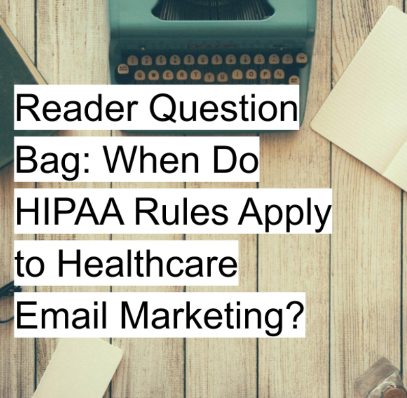 When do HIPAA rules apply to healthcare email marketing?