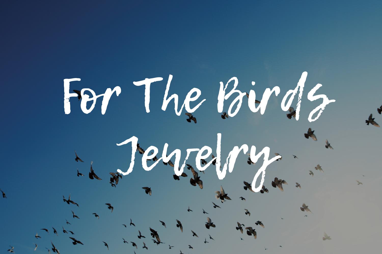 for the birds jewelry branding
