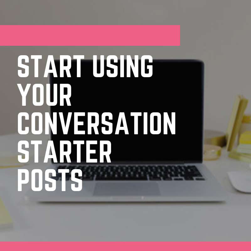 Use your conversation starter posts