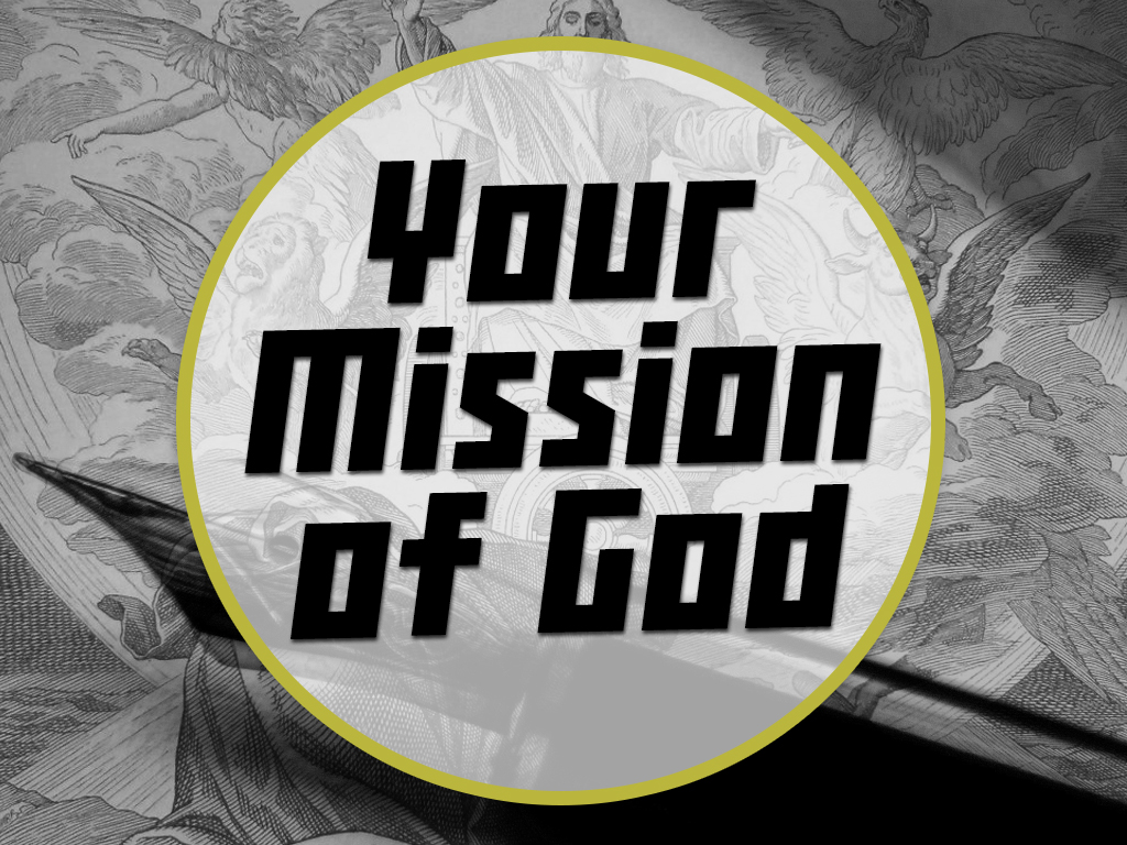 Your Mission of God