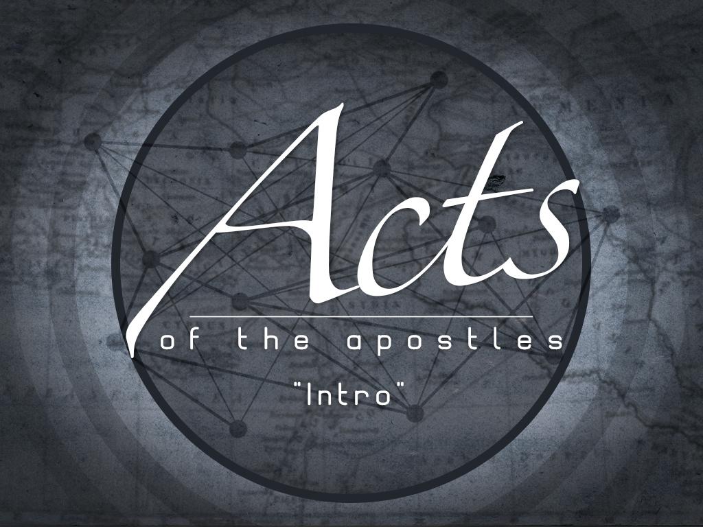 Acts - Intro