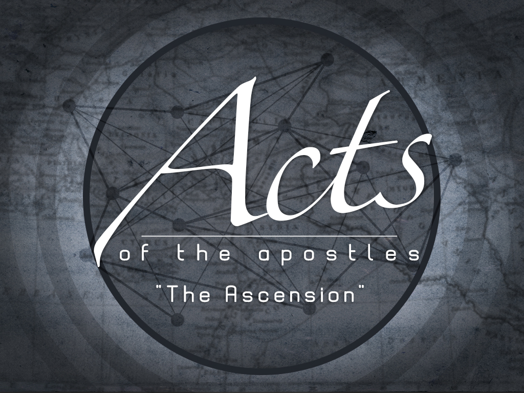 Acts - The Ascension