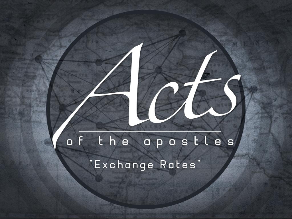 Acts - Exchange Rates