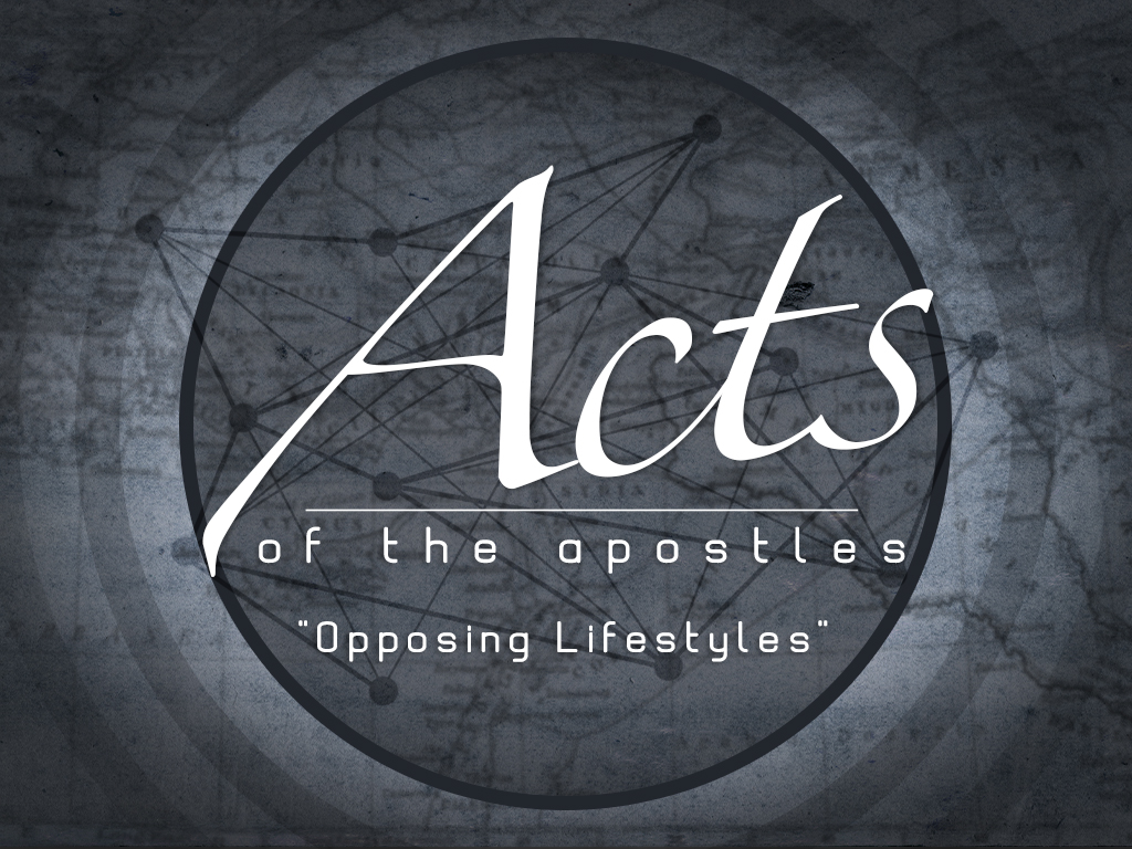 Acts - Opposing Lifestyles