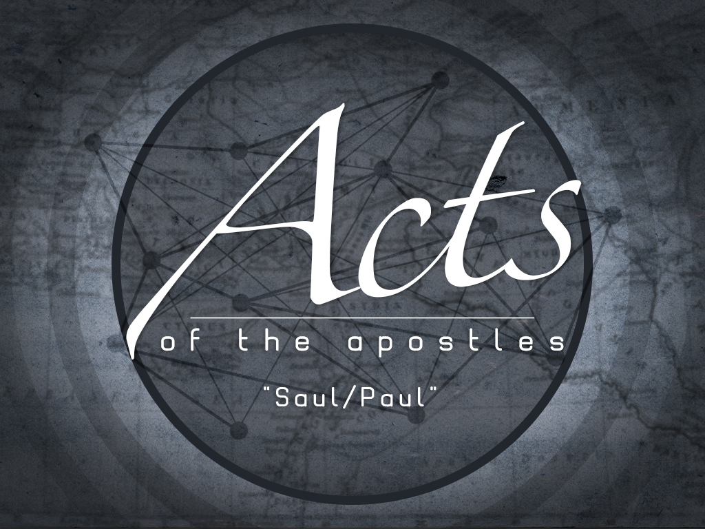 Acts - Saul/Paul