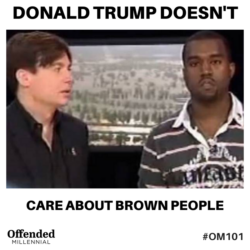 Mike Myers and Kanye West hurricane katrina phone bank meme: Donald Trump Doesn't Care About Brown People. #OM101 Offended Millennial
