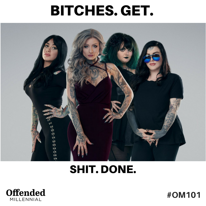 Ink Master: Angels. Bitches Get Shit Done! #OM101 Offended Millennial