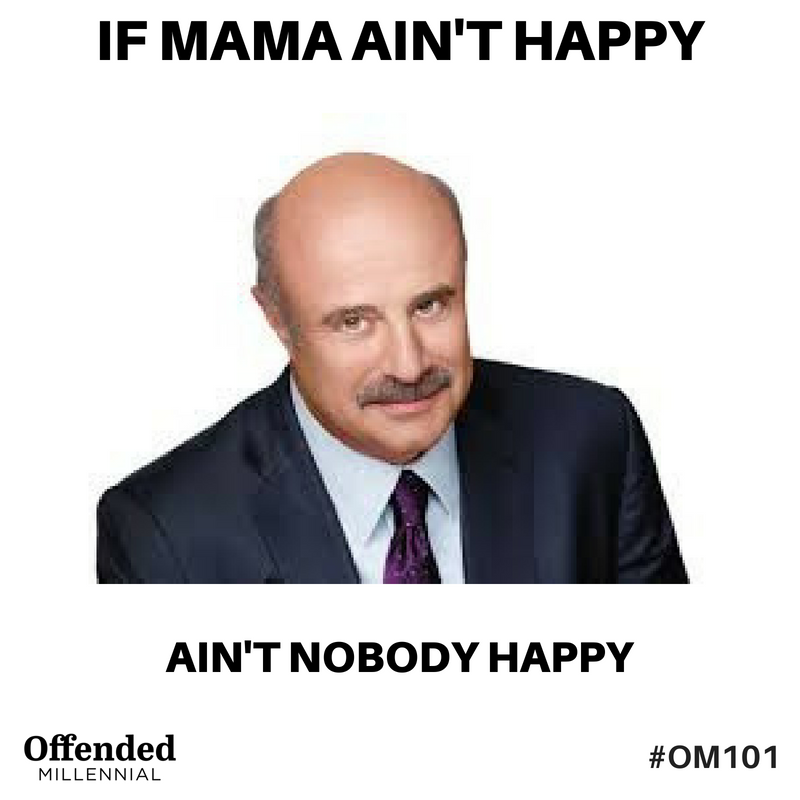 One of my all-time favorite Dr. Phil quotes. Not sure who I love more, him or Maury... or Montel... (JK guys. it's Oprah. Obvs.)