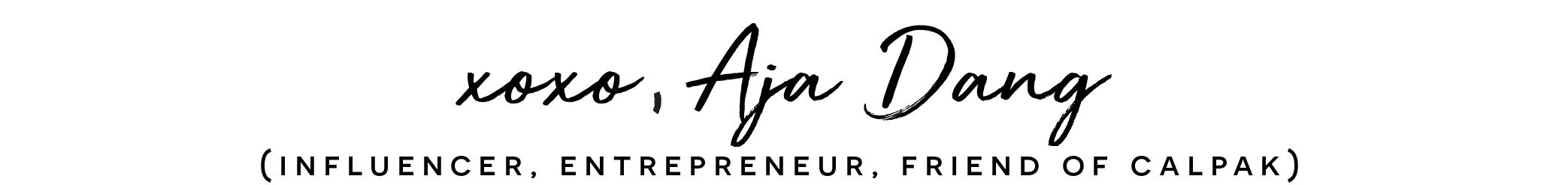 xoxo, Aja Dang (influencer, entrepreneur, friend of calpak)