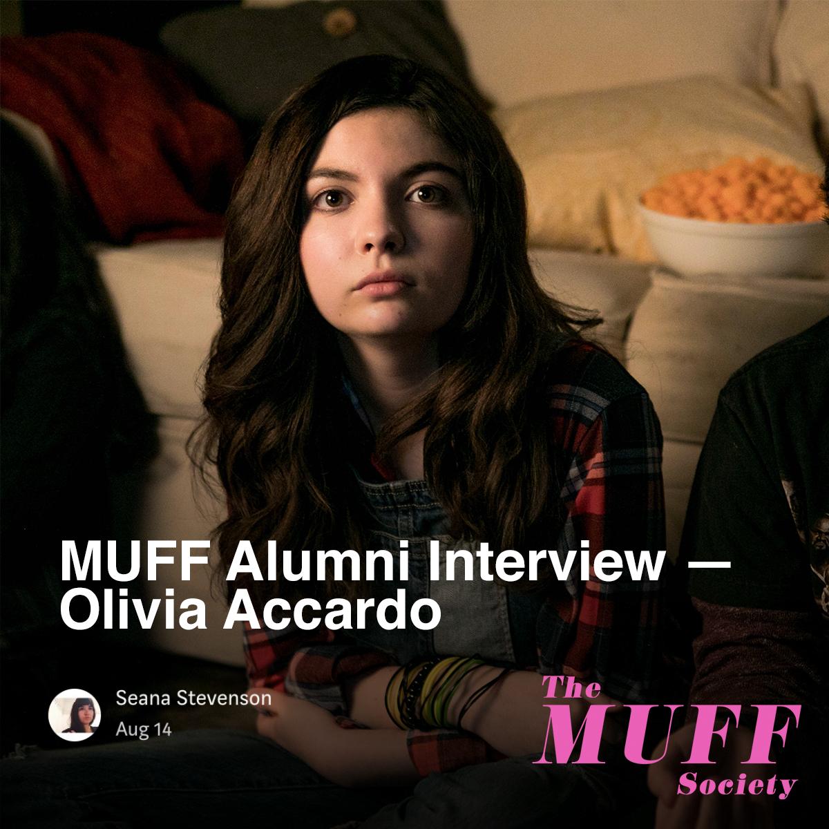 MUFF Alumni Interview — Olivia Accardo -