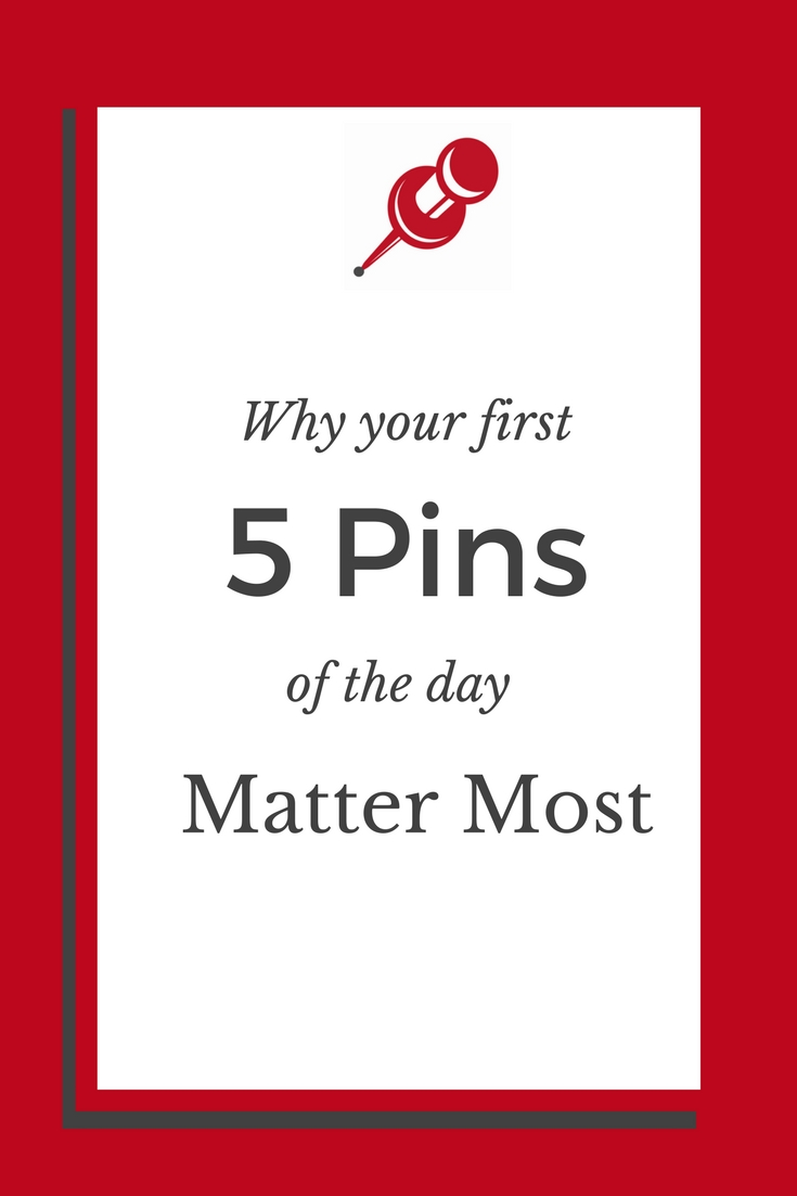 Pinterest Priorities the first 5 pins of the day.jpg
