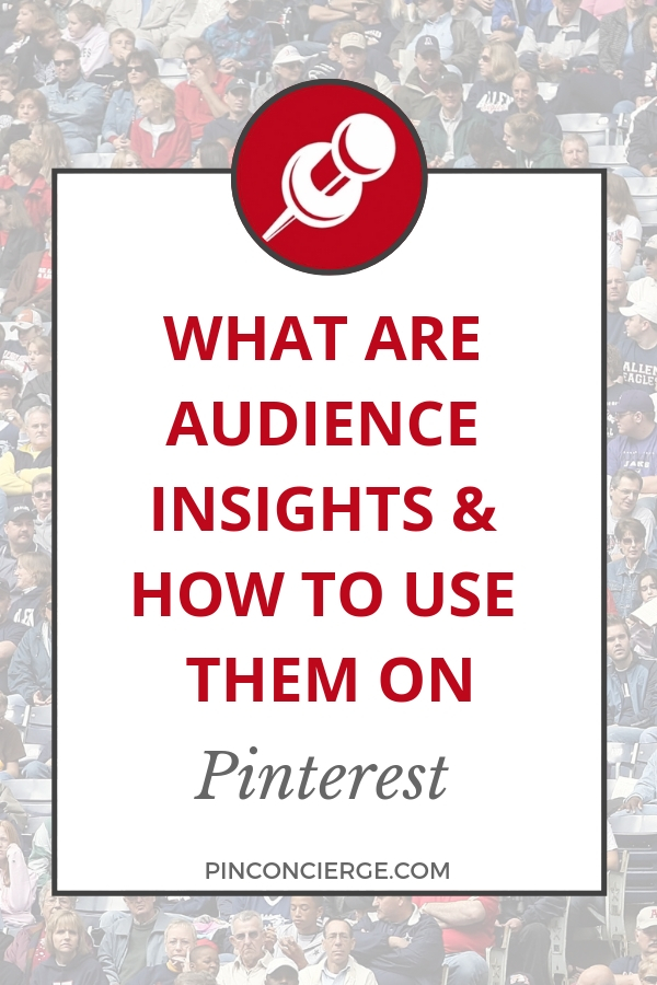Pinterest's Audience Insights can help you direct content creation and target your ad campaigns. Read and listen about how to use this Pinterest Analytics tool to improve your Pinterest account's reach and effect. #pinterestmarketing #pinterestforbusiness #pinconcierge