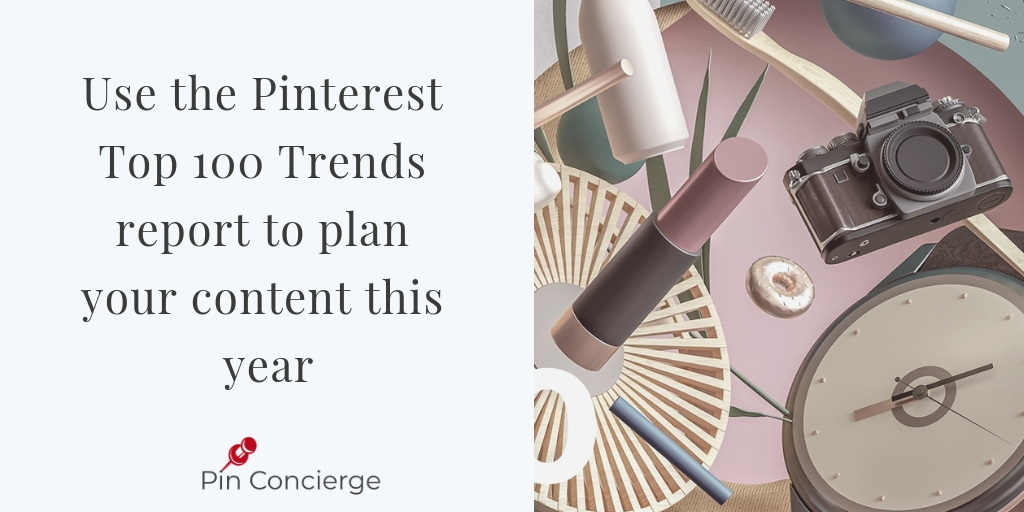 Use the Top 100 Trend Predictions from Pinterest to plan content and descriptions for your Pinterest marketing.