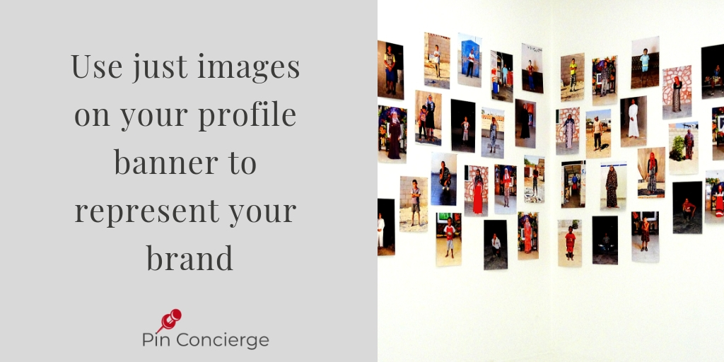 """Creating a beautiful banner is a great way to """"brand"""" your pinterest profile when people visit your account page."""