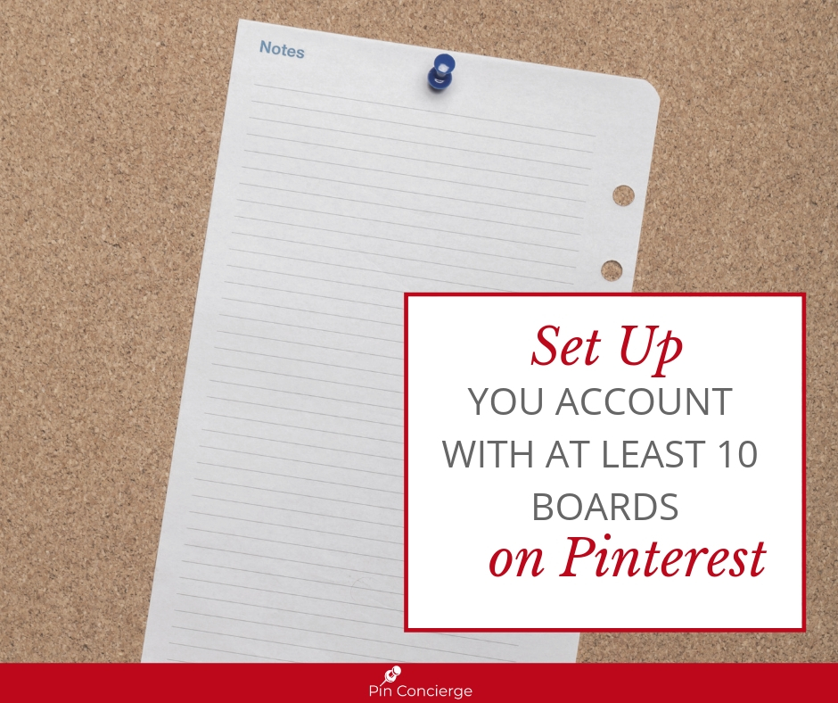 Use 10 boards to start your account on Pinterest