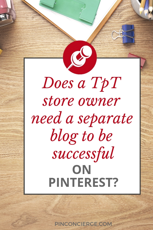 You can be successful on Pinterest selling Teachers Pay Teachers without a separate blog, but see how much better it can be with a separate website. #pinconcierge #teacherspayteachers