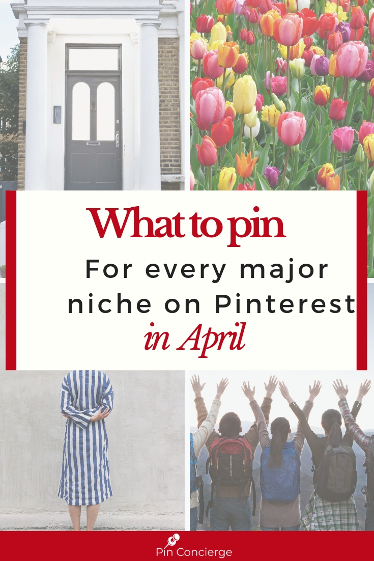 Need to know what to Pin on Pinterest in April here is a list of suggestions for every major niche from fashion and travel to weddings and DIY. These are trends and seasonality explained for your pinterest marketing. #PinterestMarketing #pinconcierge