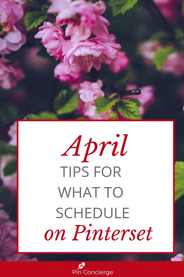 Plan your Pinterest pin scheduling with season in mind. Here are the things to pin for every major niche on Pinterest in the month of April. #pinterestscheduling #pinconcierge