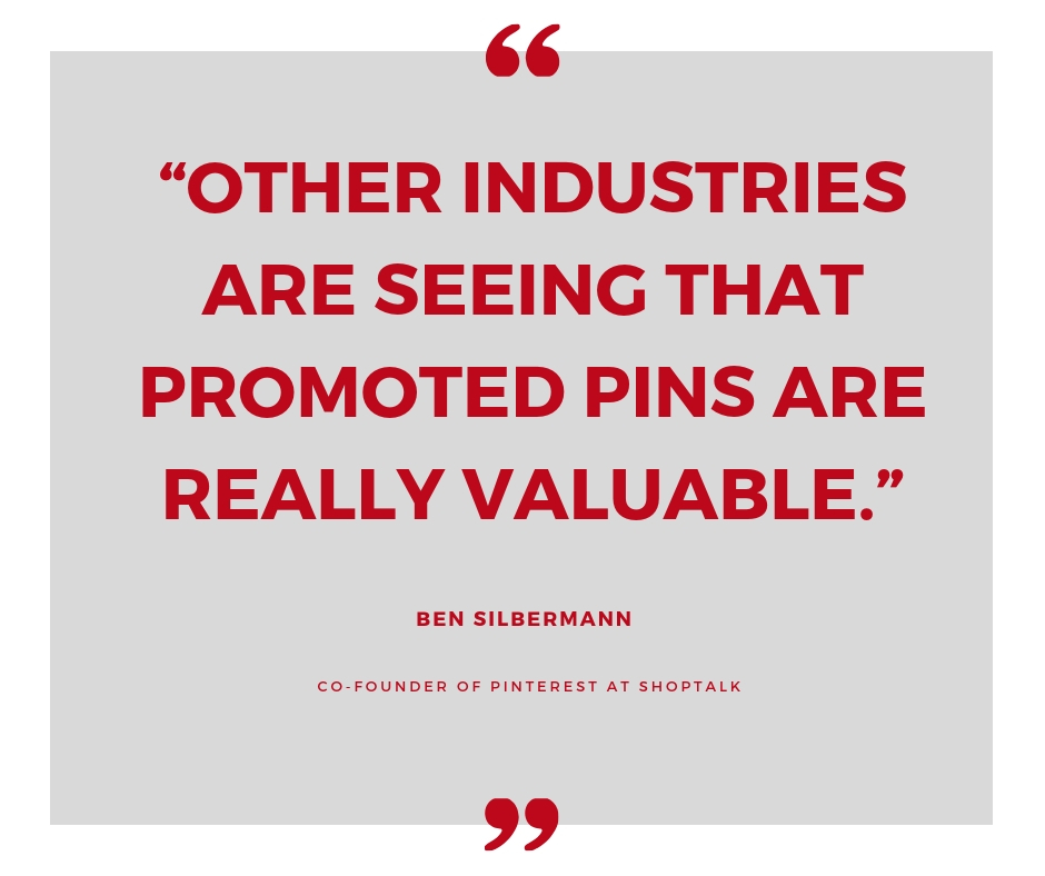 """Other industries are seeing that promoted pins are really valuable."".jpg"
