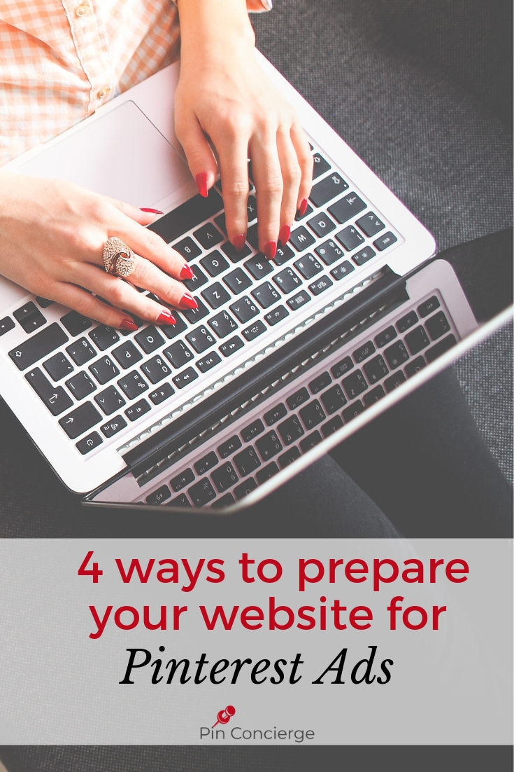 When you do pinterest ads you need to prep your website with these 4 steps to make sure you get ALL the results you want. #pinterestmarketing #pinterestpromotedpins