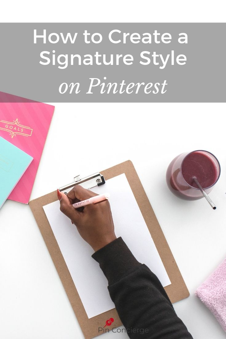Use these 8 tips to help you create a signature style on your pins in Pinterest to help with all your brand recognition and pinterest marketing for businesses and bloggers looking to grow their account. #pinconcierge #pinterestmarketing #pinterestforbusiness