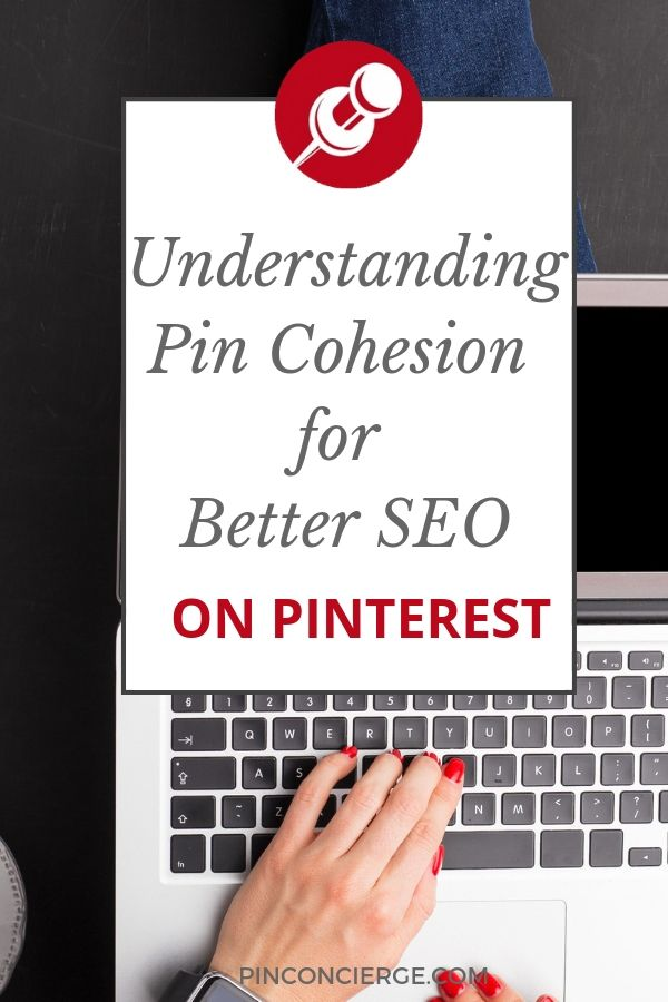 Pin Cohesion is how Pinterest first recognizes your pin when put on Pinterest.  Understanding the basics of how Pinterest catalogs your pins is necessary to be successful in Pinterest Marketing as a Business for organic growth #pinteresetforbusiness #PinterestMarketing