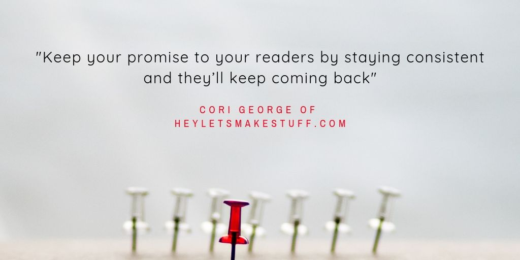 _Keep your promise to your readers by staying consistent and they'll keep coming back_.jpg