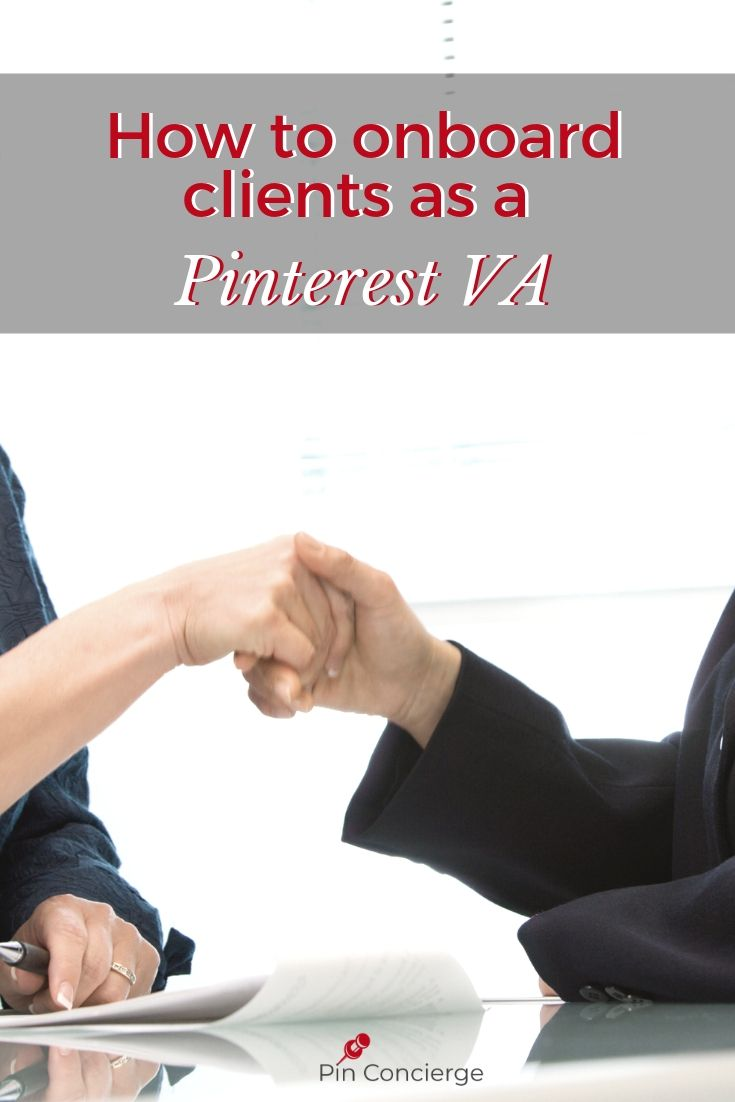 The best practices for the client onboarding process for Pinterest VAs. Tips that will help grow your Pinterest business and make your clients have greater trust in your virtual assistant services. #virtualassistant #clientonboarding #pinconcierge