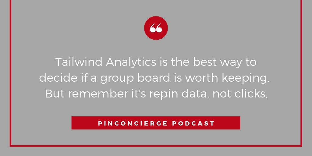 Since Pinterest removed board analytics, Tailwind is the best information we have to determine a board's value.