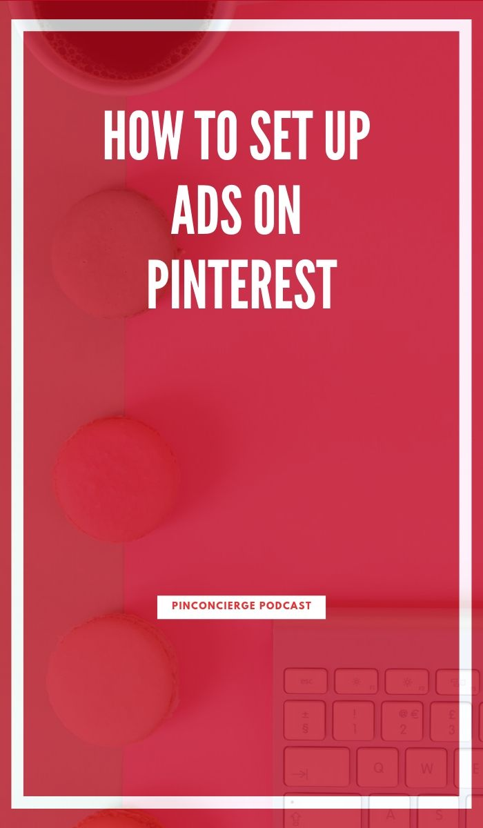 Set up your Pinterest ads the right way. Get tips for promoted pins planning and set up for your next ad campaign. #pinterestpromotedpins #promotedpins #pinconcierge