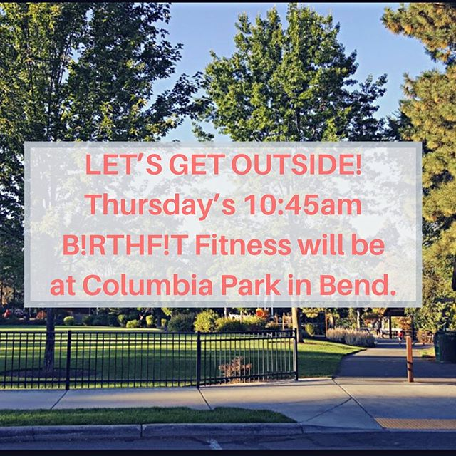 Today we're moving our class outside to enjoy the beautiful weather. Join us at 10:45 to move and connect. Drop ins welcome!  #birthfit #birthfitfitness #fitness #parkworkout #workoutoutside #getoutside #optoutside #columbiapark #inbend #bendoregon #centraloregon #momworkout #momfriends