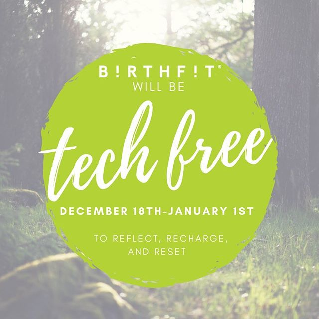 We're going tech free! We hope you have the most wonderful Holiday, and we'll see you in 2019!!