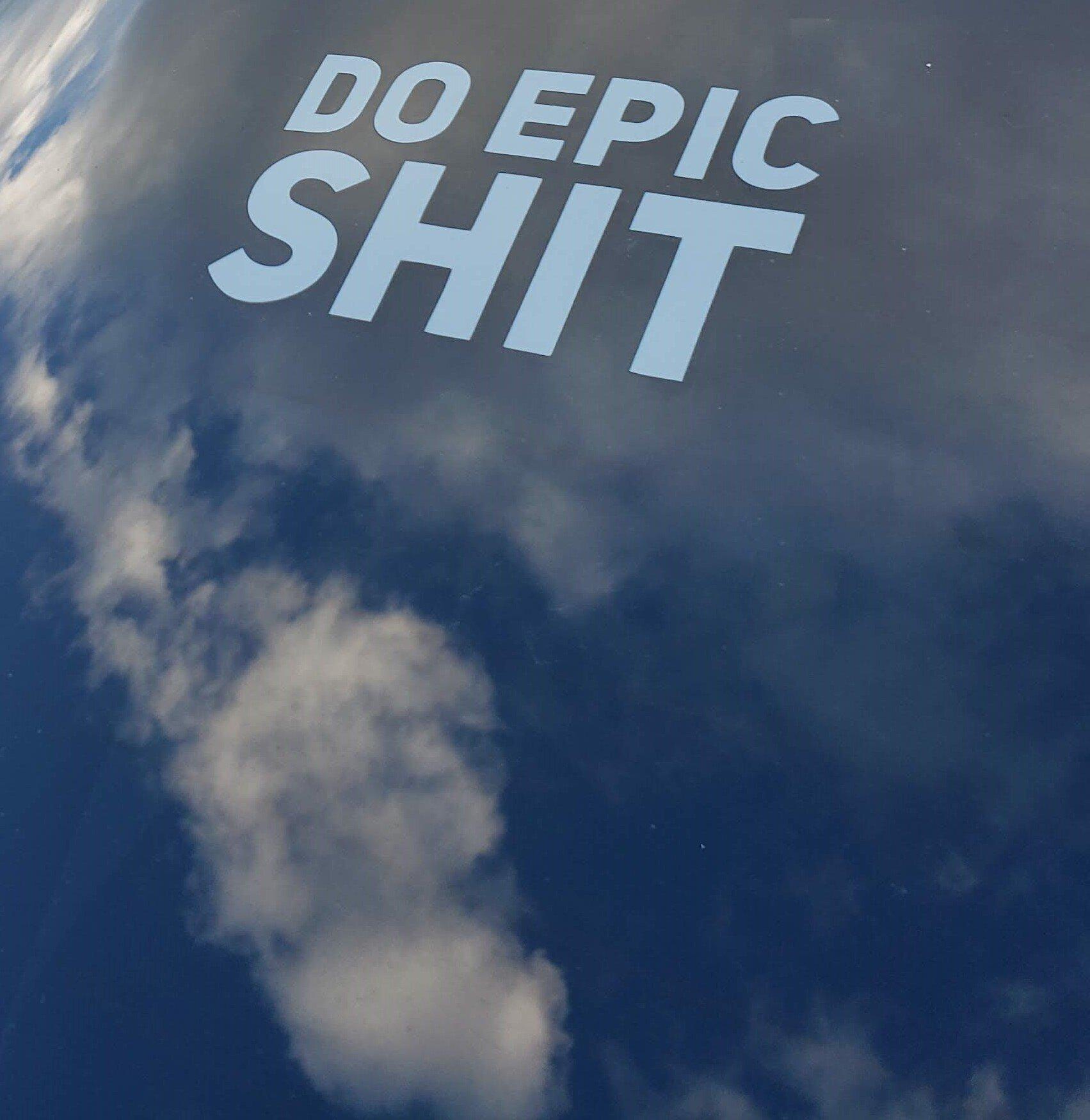 do epic shit.jpg