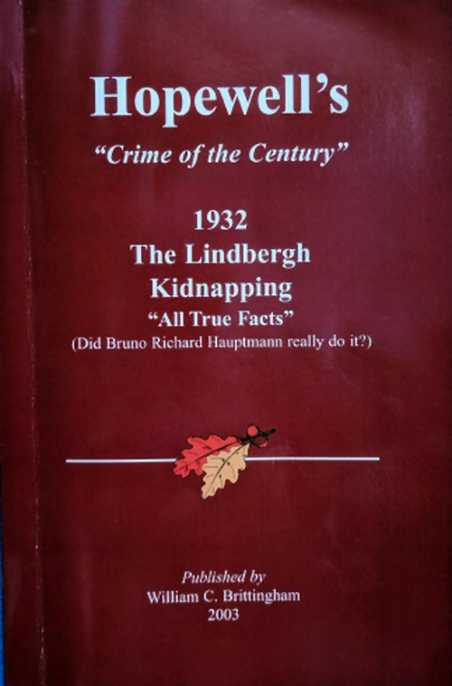 "Hopewell's ""Crime of the Century""  (The Lindbergh Kidnapping)  by William C. Brittingham  $10"