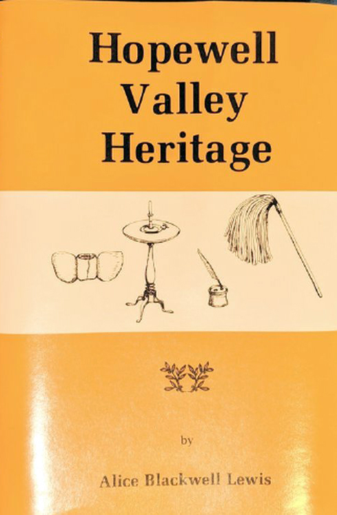 Hopewell Valley Heritage   by Alice Blackwell Lewis  $10 (on sale)