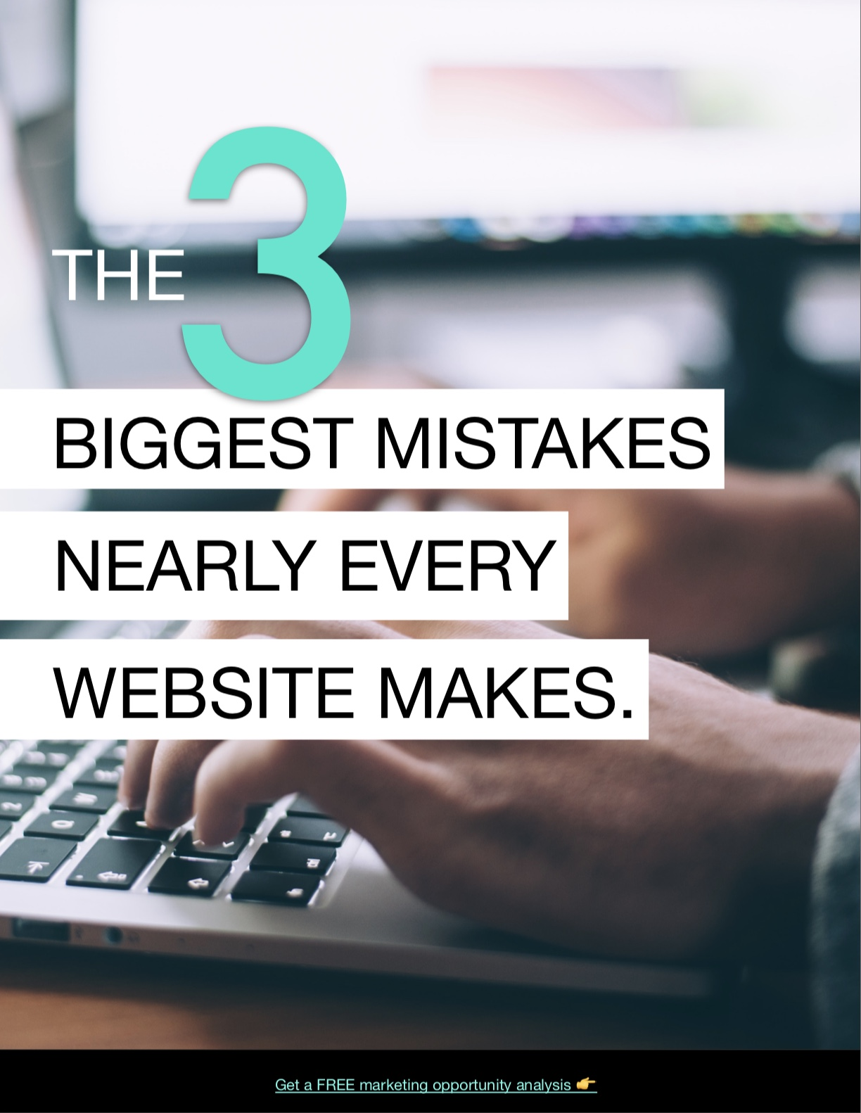 Does your traffic click away? - These 3 mistakes are easily correctible and completely FREE to fix.Unsubscribe any time.