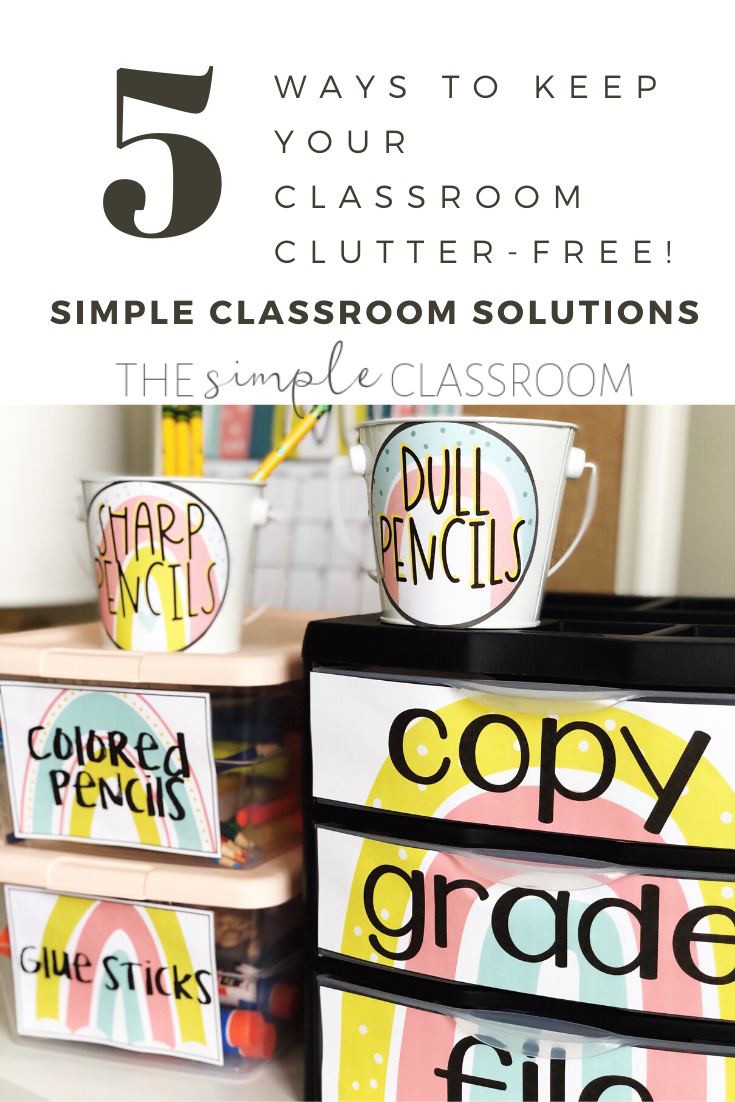 5 Ways To Create And Maintain A Clutter Free Classroom The Simple Classroom