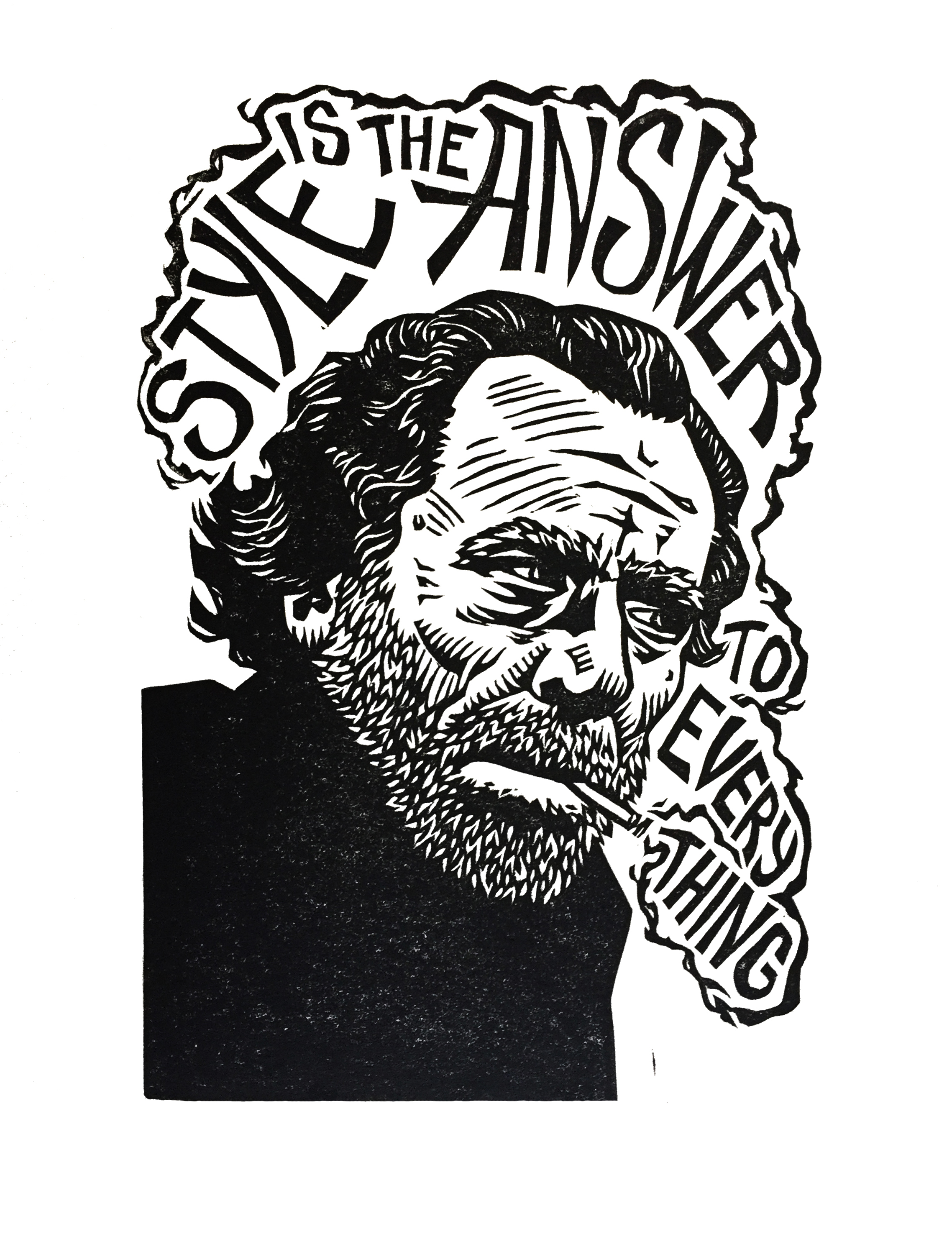 """Style Is The Answer To Everything (Charles Bukowski) . Linocut. 2017. 6x9"""""""