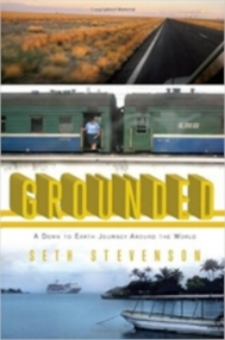 Grounded: A Down to Earth Journey Around the World .     Riverhead Books, 2010.      Available from Amazon