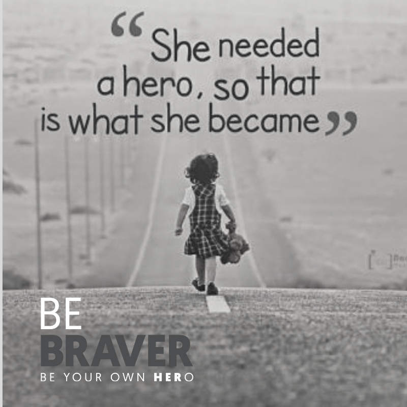 Realise your inner hero. Be Braver.