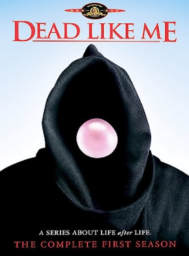 DEAD LIKE ME, REAPER MADNESS  ( season 1,episode 8 ), directed by Robert Duncan McNeill, written by Bryan fuller and Tom Spezialy