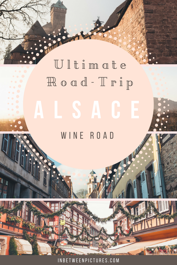 Road-Trip Adventure On The Alsace Wine Route in France. Europe small villages, France small towns,