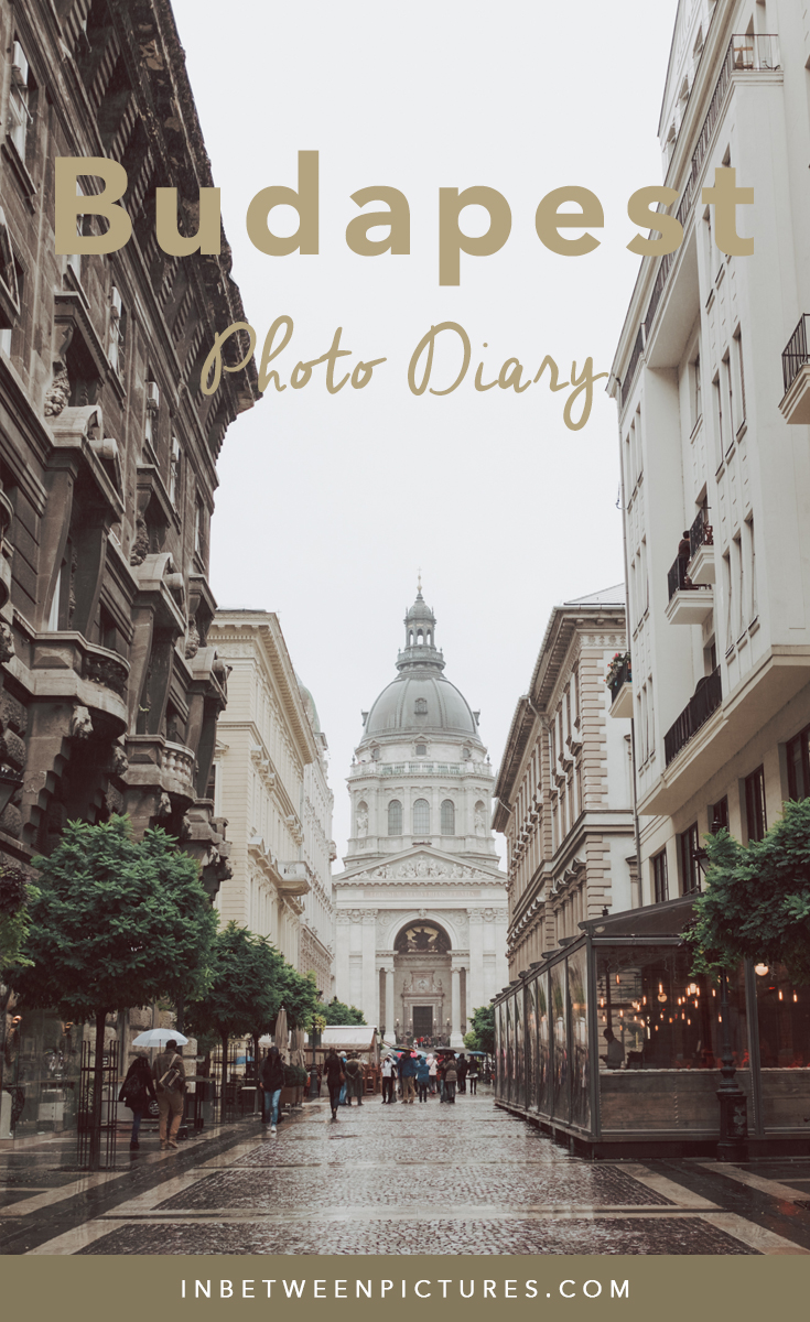 Budapest Photo Diary - A 3-day virtual tour to the Hungarian Capital