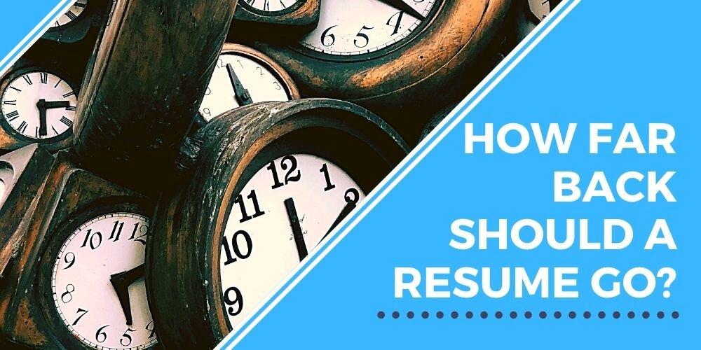 How far back should a resume go?