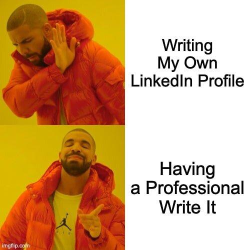 LinkedIn Profile Writing meme   imgflip.com