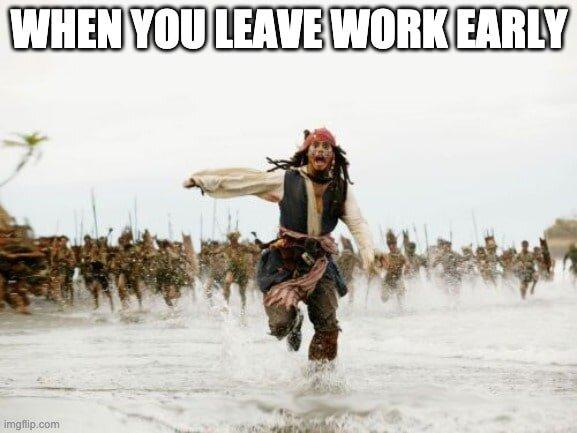Leaving work early meme