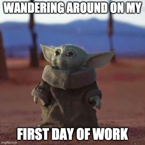 First Day of Work Meme