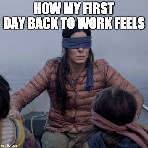 First Day Back at Work