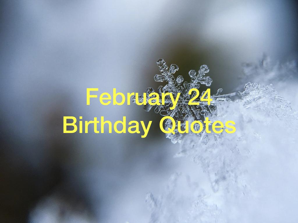 february_24_birthday_quotes.001.jpeg
